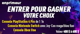ENTRER POUR GAGNER VOTRE CHOIX DE PLAYSTATION 4, NINTENDO SWITCH ou XBOX ONE